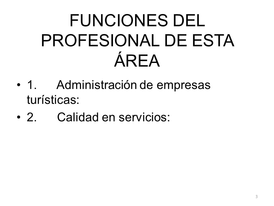 FUNCIONES DEL PROFESIONAL DE ESTA ÁREA