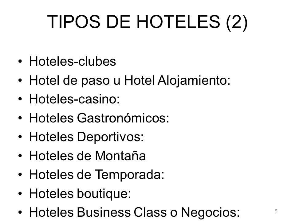 TIPOS DE HOTELES (2) Hoteles-clubes Hotel de paso u Hotel Alojamiento: