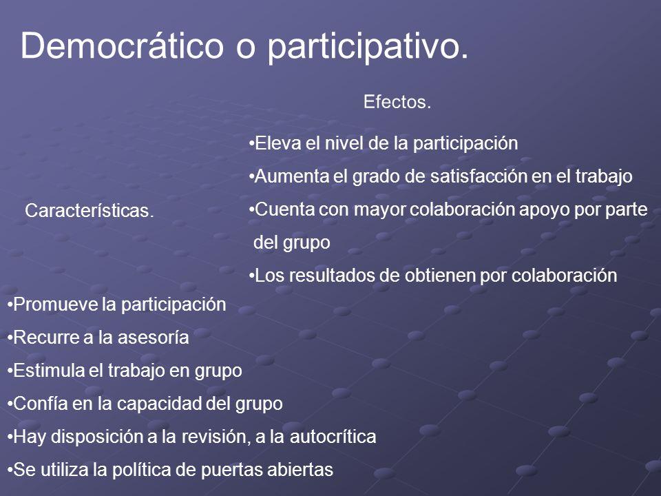 Democrático o participativo.