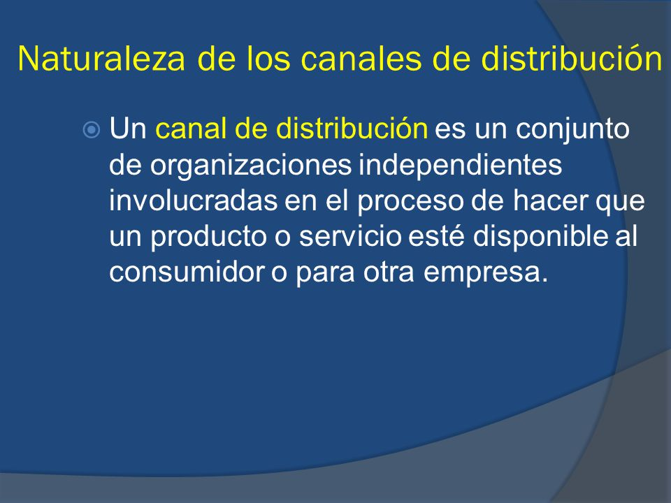 Naturaleza de los canales de distribución