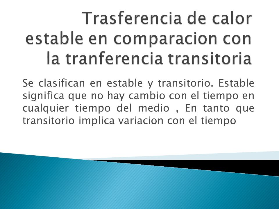 Trasferencia de calor estable en comparacion con la tranferencia transitoria