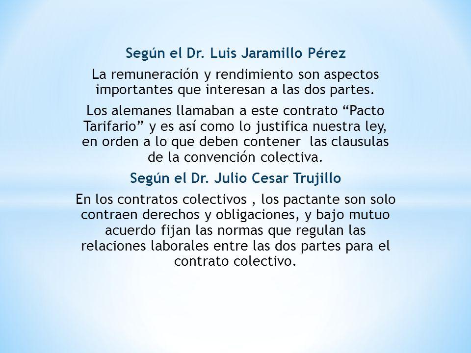 Según el Dr. Luis Jaramillo Pérez Según el Dr. Julio Cesar Trujillo