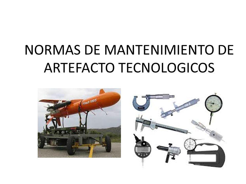 NORMAS DE MANTENIMIENTO DE ARTEFACTO TECNOLOGICOS