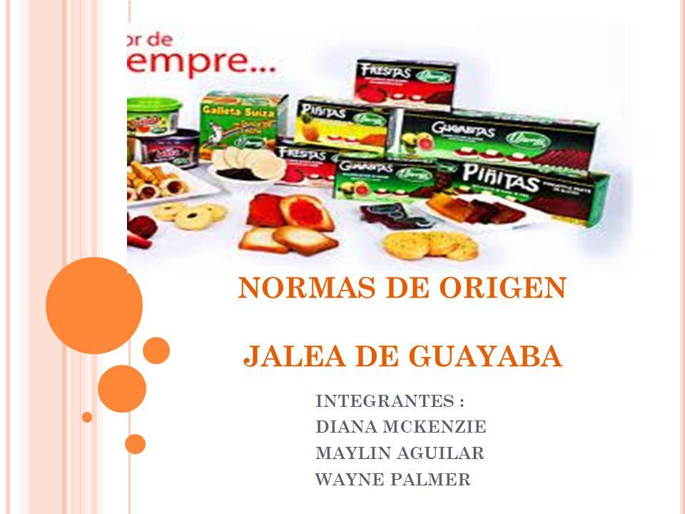 NORMAS DE ORIGEN JALEA DE GUAYABA