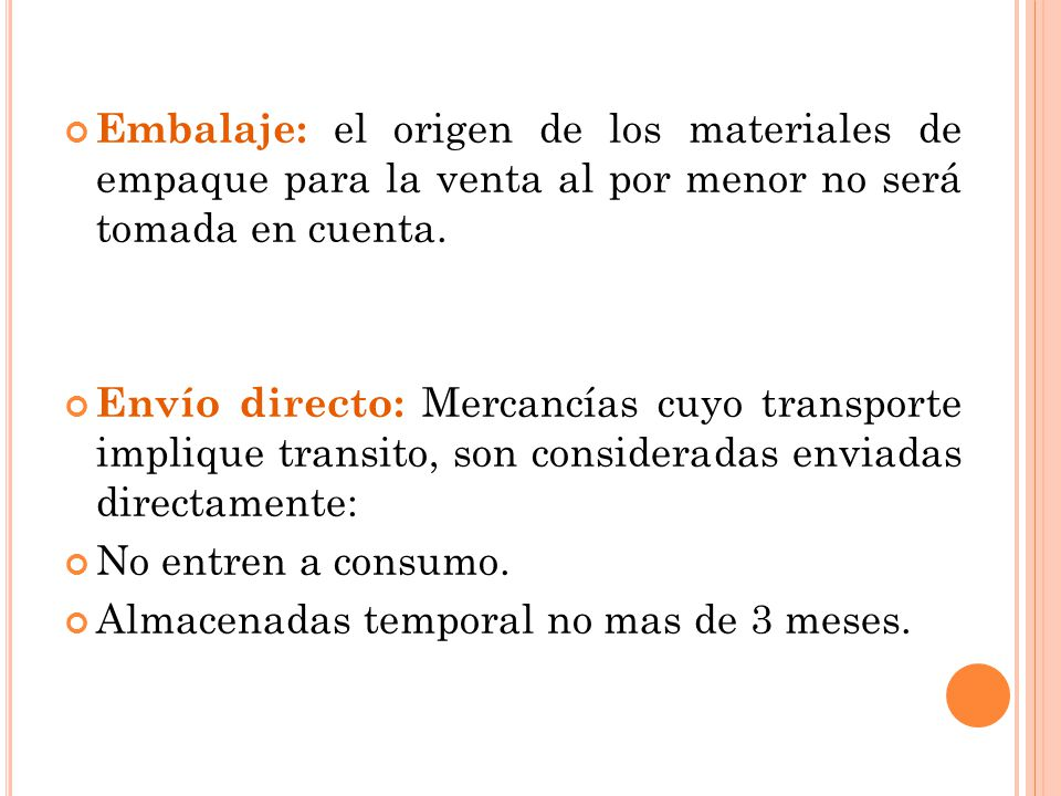 Embalaje: el origen de los materiales de empaque para la venta al por menor no será tomada en cuenta.