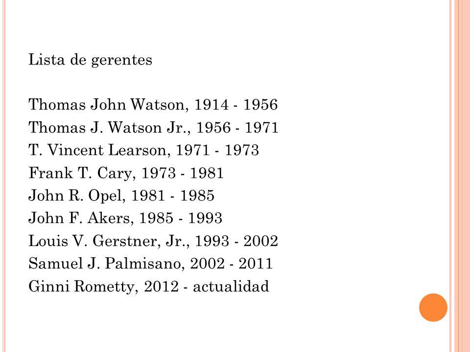 Lista de gerentes Thomas John Watson, 1914 - 1956 Thomas J. Watson Jr