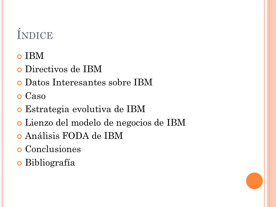 Índice IBM Directivos de IBM Datos Interesantes sobre IBM Caso