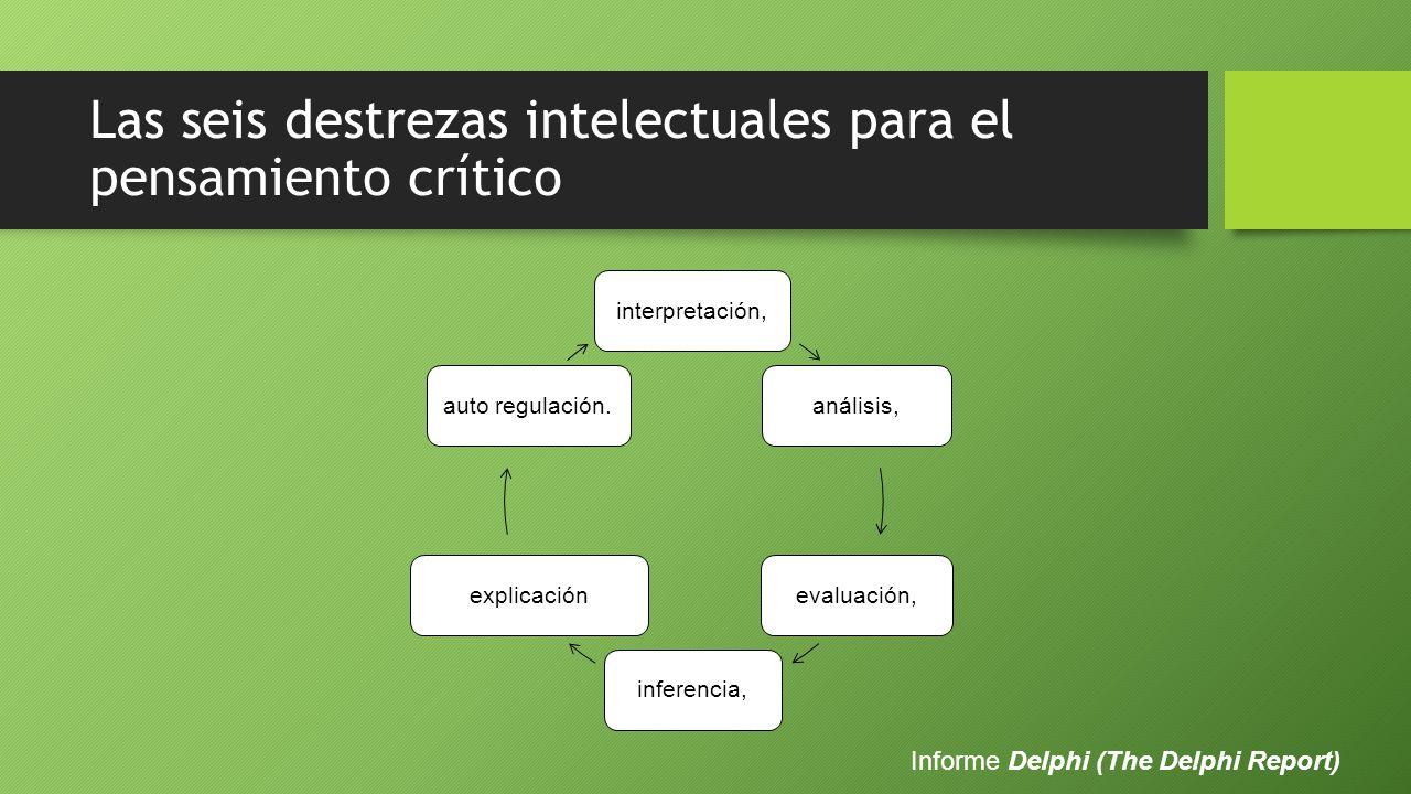 Las seis destrezas intelectuales para el pensamiento crítico