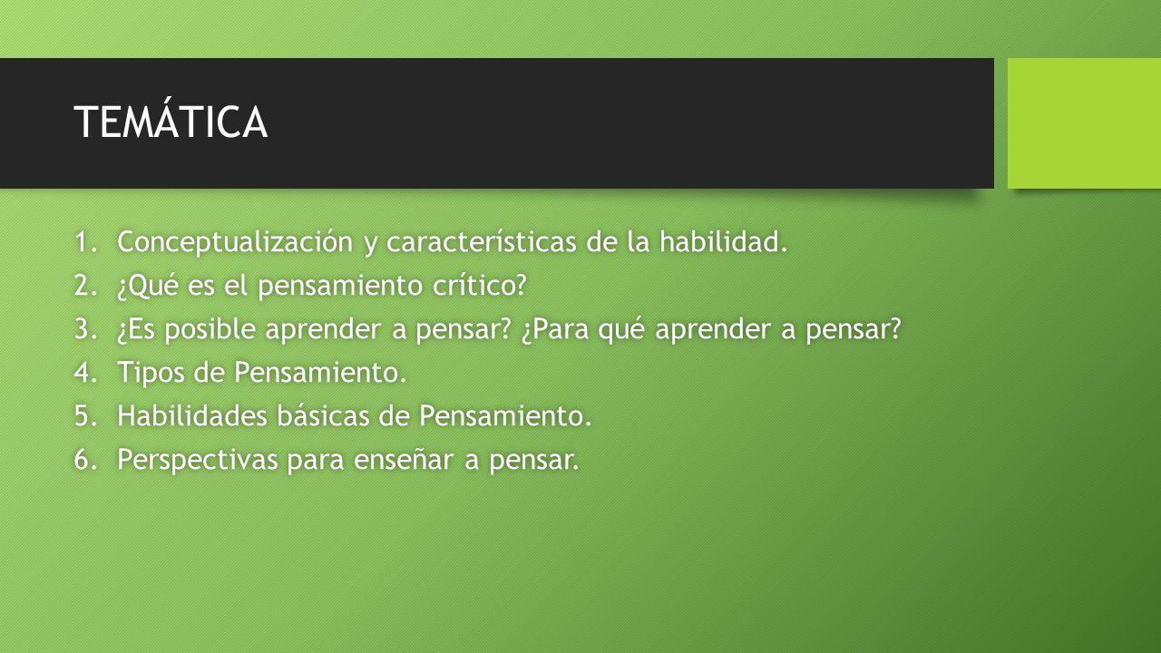 TEMÁTICA Conceptualización y características de la habilidad.