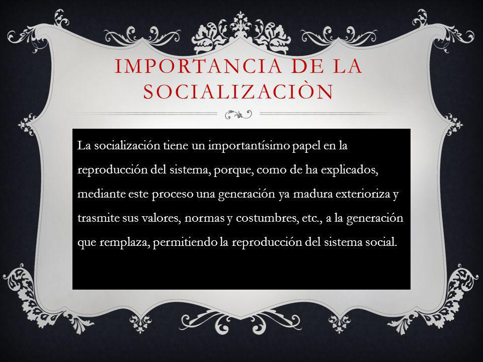 IMPORTANCIA DE LA SOCIALIZACIÒN