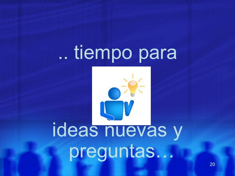 ideas nuevas y preguntas…