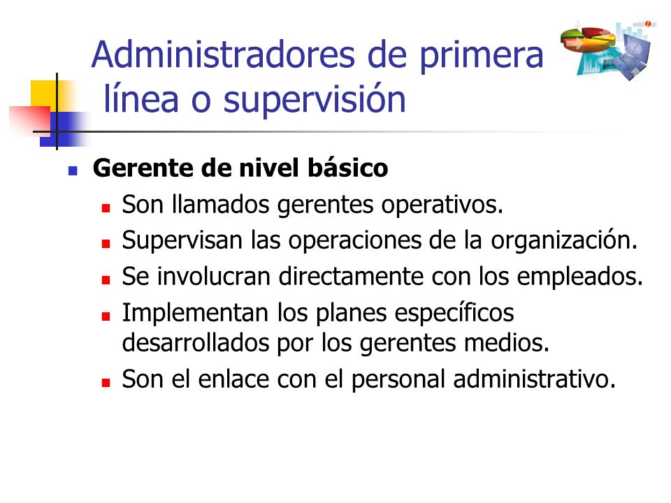 Administradores de primera línea o supervisión