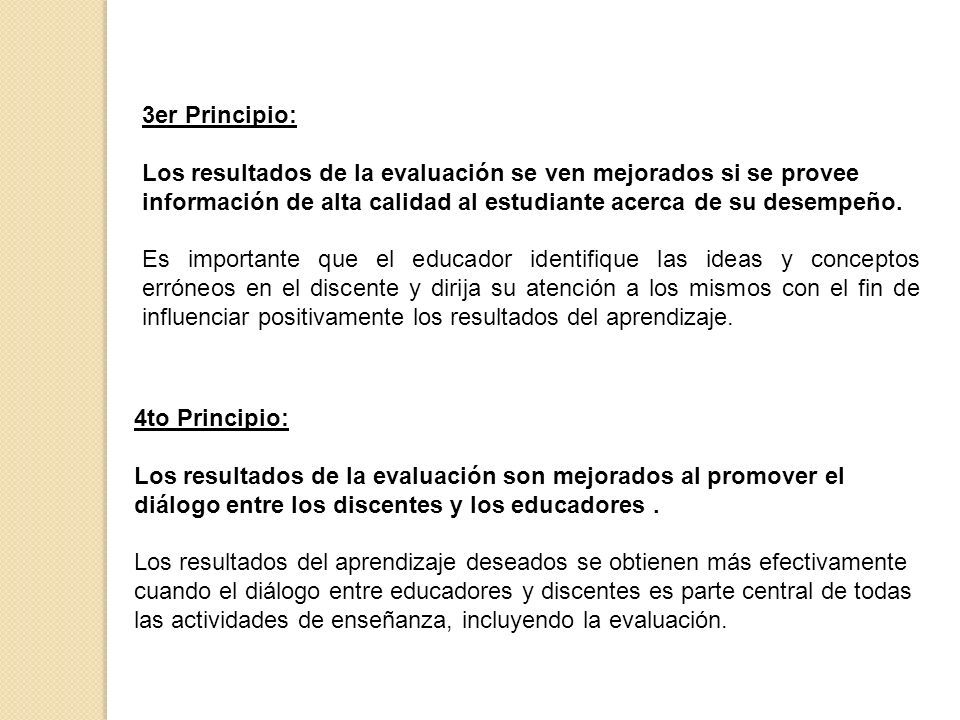 3er Principio:Los resultados de la evaluación se ven mejorados si se provee información de alta calidad al estudiante acerca de su desempeño.