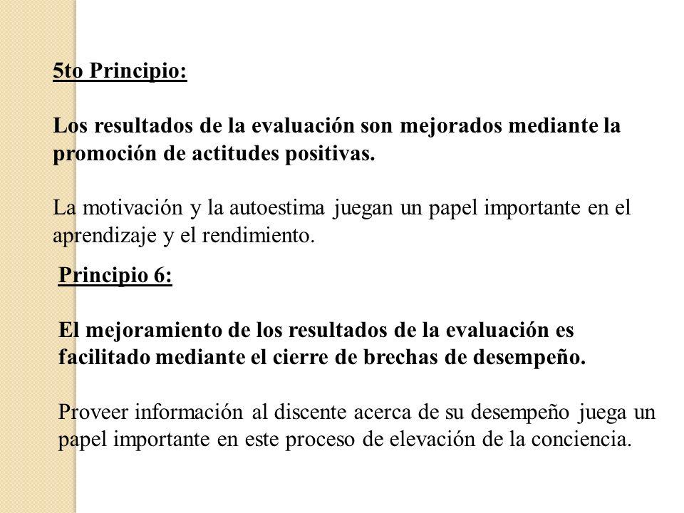 5to Principio:Los resultados de la evaluación son mejorados mediante la promoción de actitudes positivas.
