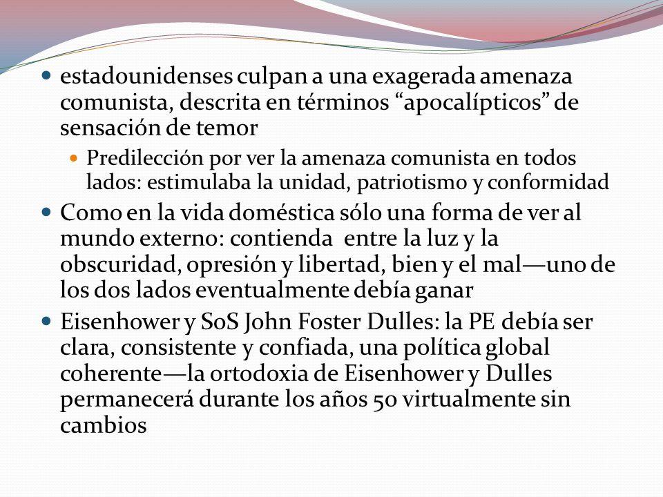estadounidenses culpan a una exagerada amenaza comunista, descrita en términos apocalípticos de sensación de temor