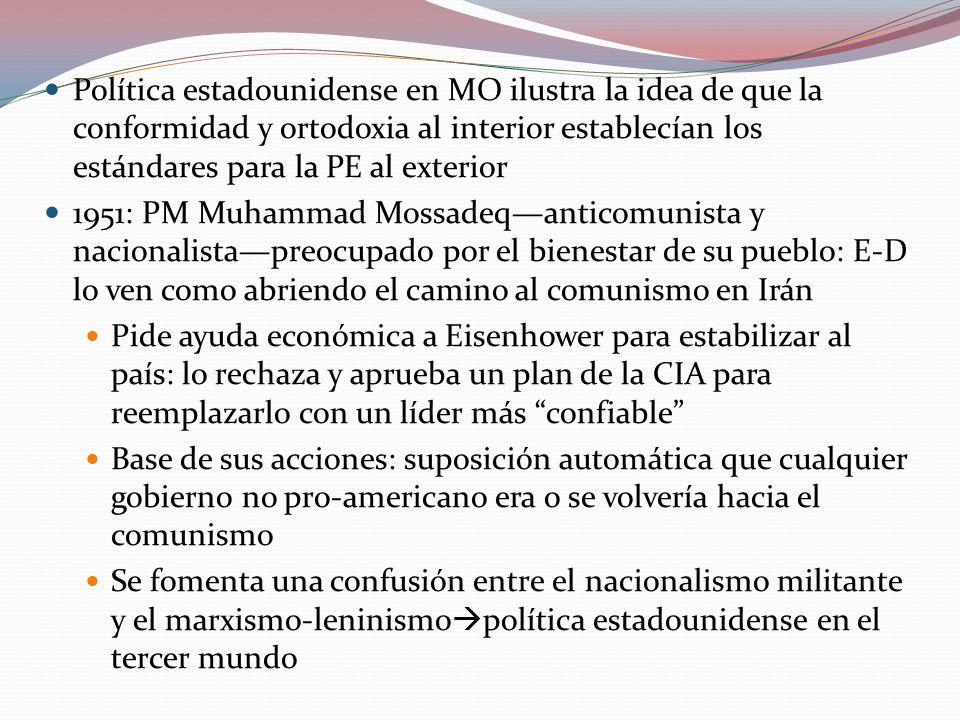 Política estadounidense en MO ilustra la idea de que la conformidad y ortodoxia al interior establecían los estándares para la PE al exterior