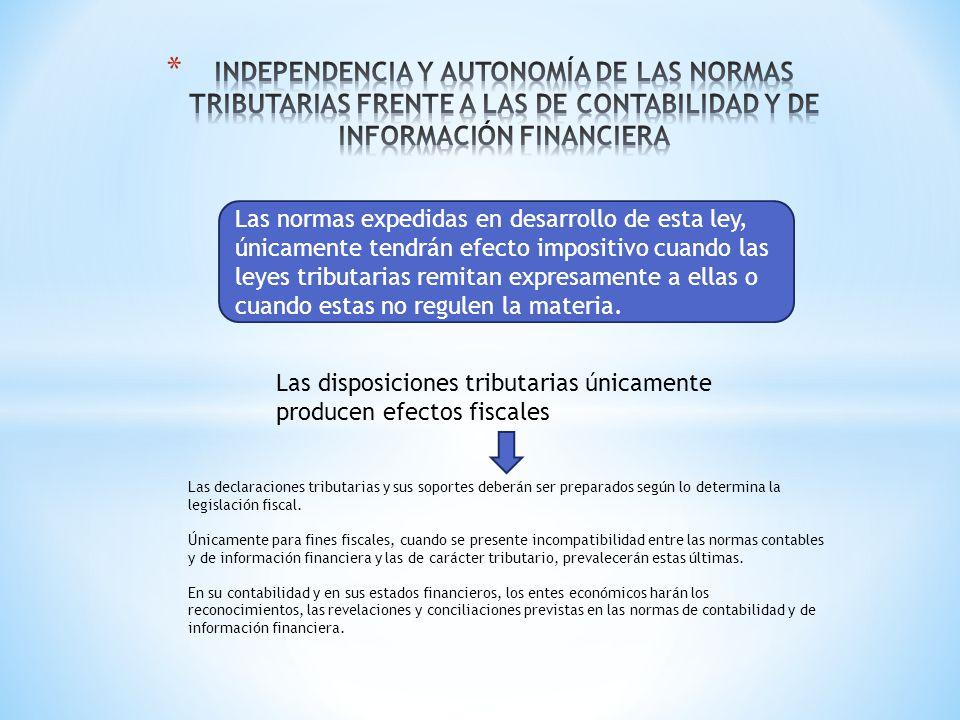 INDEPENDENCIA Y AUTONOMÍA DE LAS NORMAS TRIBUTARIAS FRENTE A LAS DE CONTABILIDAD Y DE INFORMACIÓN FINANCIERA