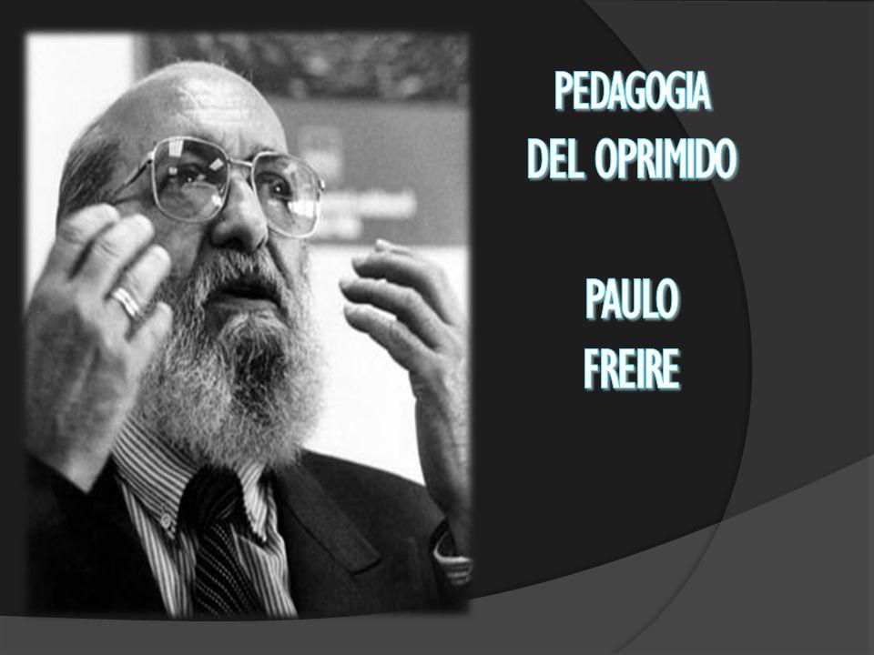 PEDAGOGIA DEL OPRIMIDO PAULO FREIRE