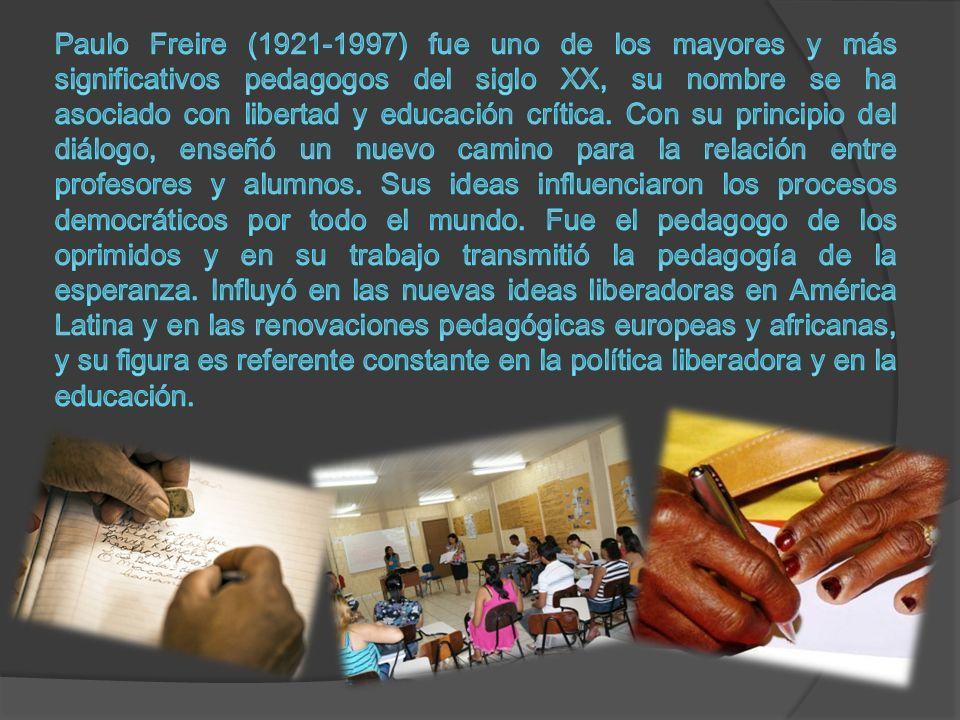 Paulo Freire (1921-1997) fue uno de los mayores y más significativos pedagogos del siglo XX, su nombre se ha asociado con libertad y educación crítica.