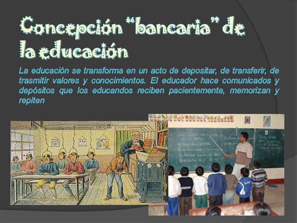 Concepción bancaria de la educación