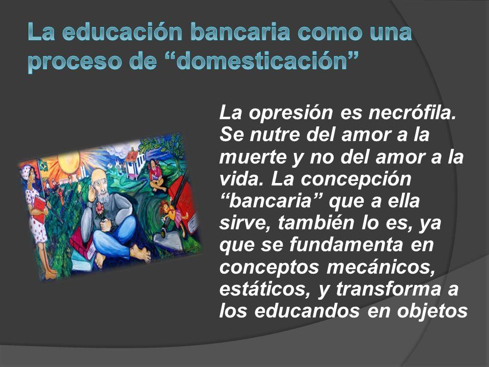 La educación bancaria como una proceso de domesticación