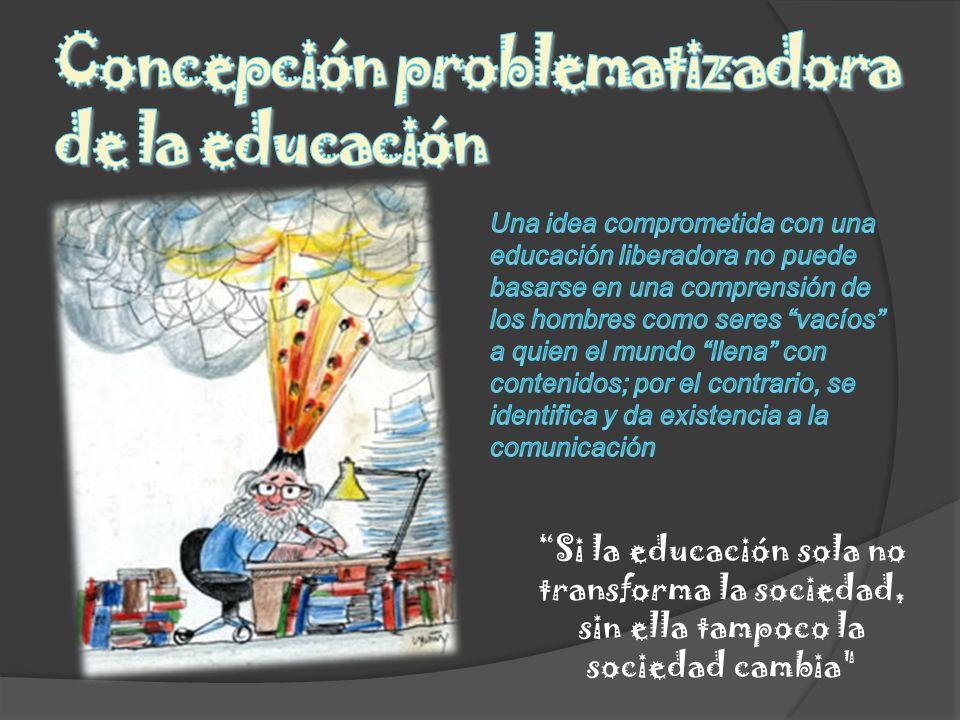 Concepción problematizadora de la educación