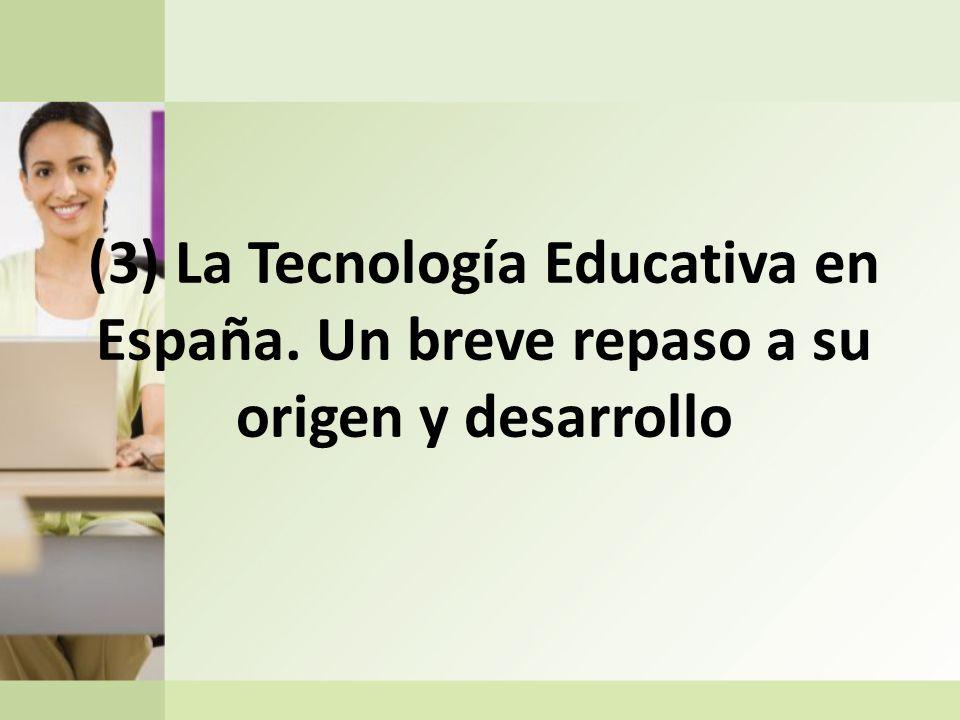 (3) La Tecnología Educativa en España