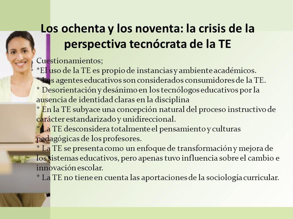 Los ochenta y los noventa: la crisis de la perspectiva tecnócrata de la TE