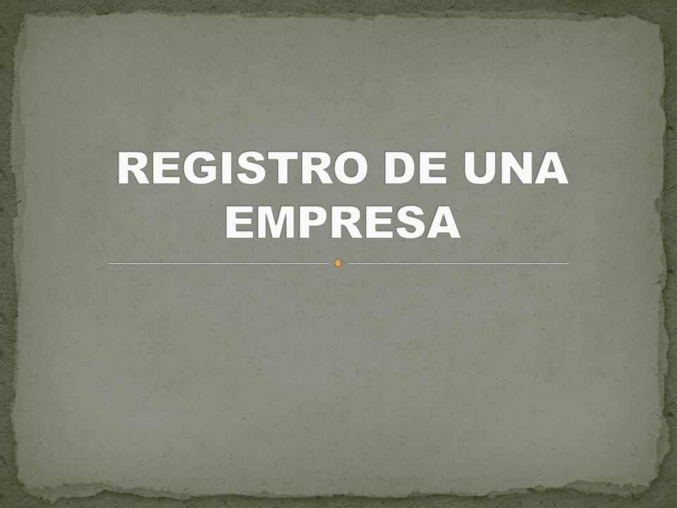 REGISTRO DE UNA EMPRESA