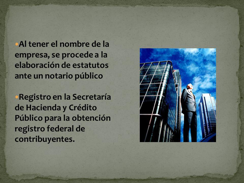 Al tener el nombre de la empresa, se procede a la elaboración de estatutos ante un notario público