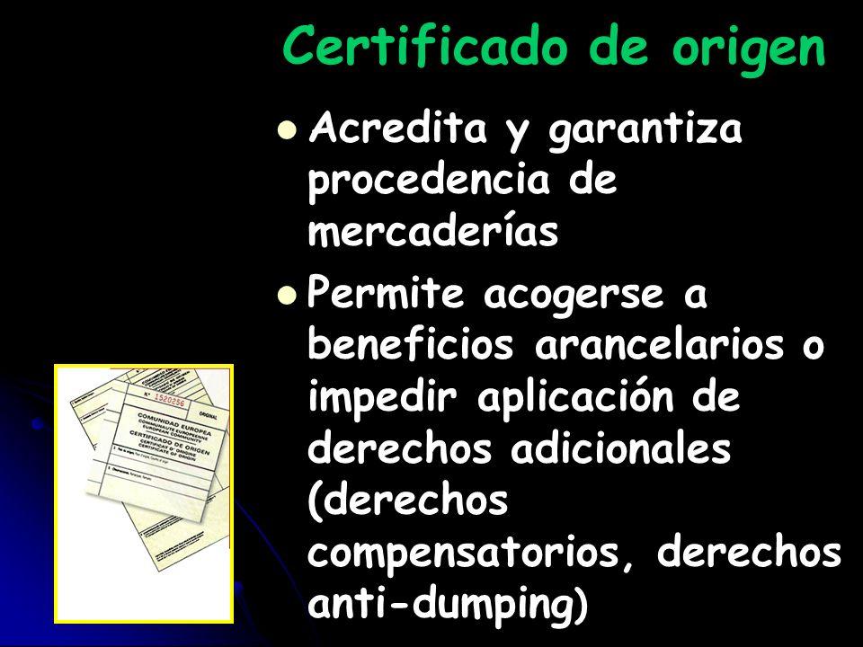 Certificado de origen Acredita y garantiza procedencia de mercaderías