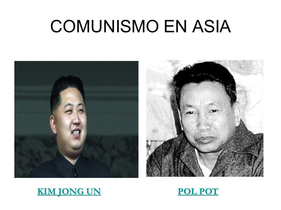 COMUNISMO EN ASIA KIM JONG UN POL POT