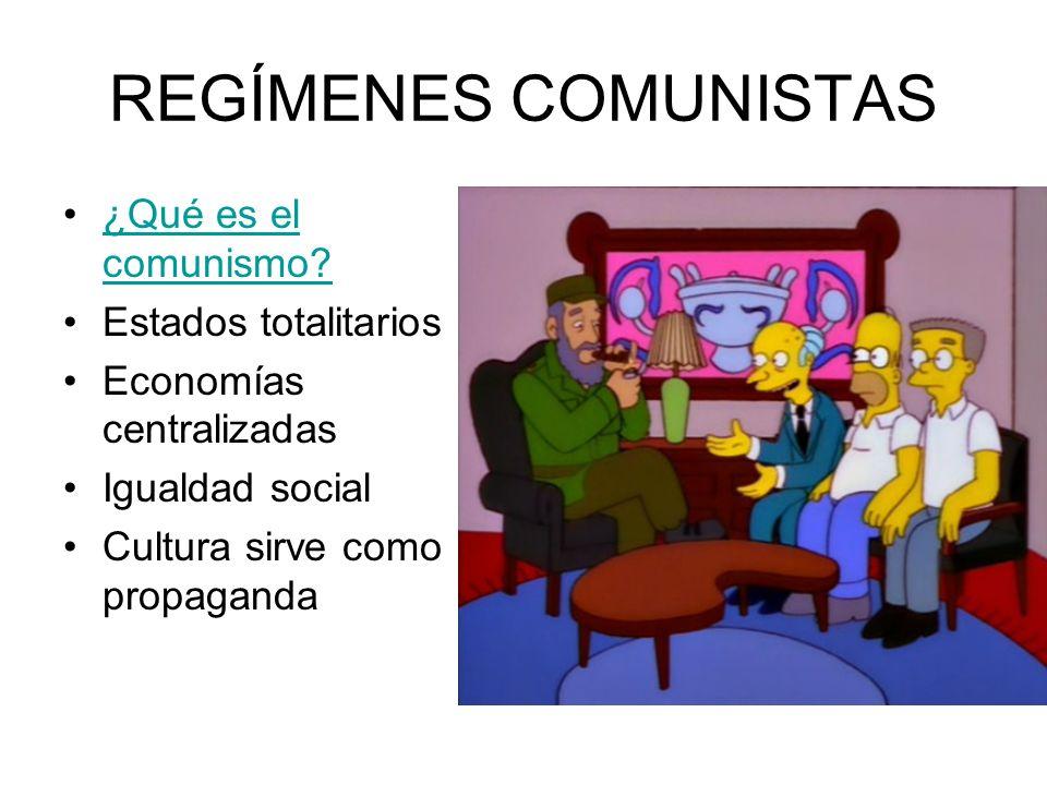 REGÍMENES COMUNISTAS ¿Qué es el comunismo Estados totalitarios