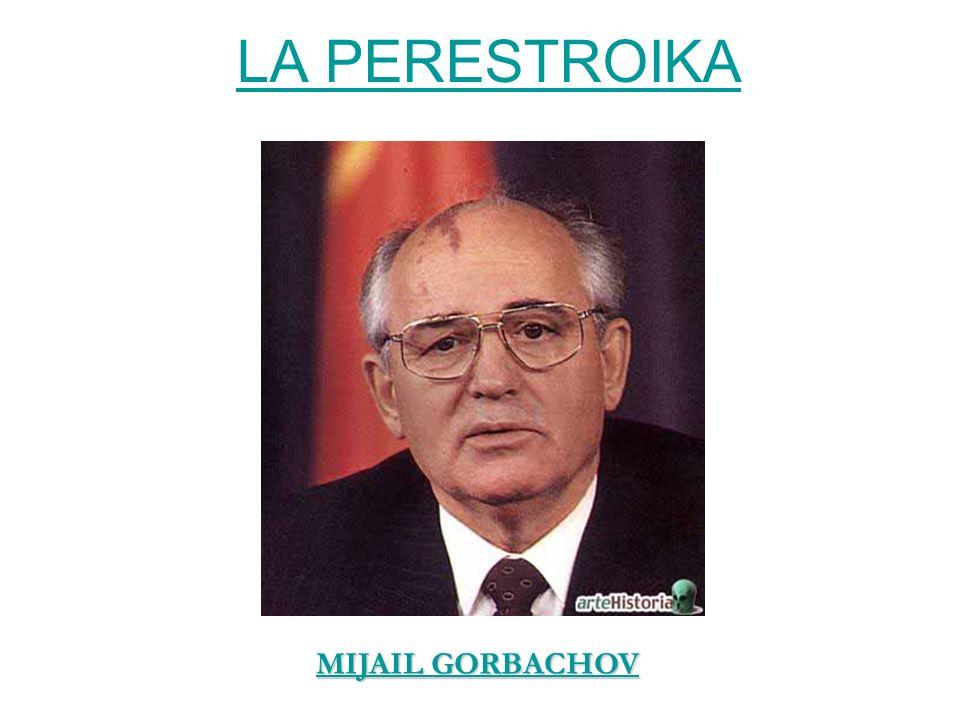 LA PERESTROIKA MIJAIL GORBACHOV