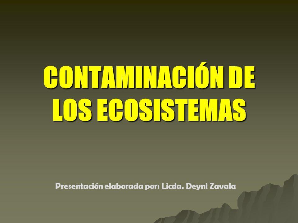 CONTAMINACIÓN DE LOS ECOSISTEMAS