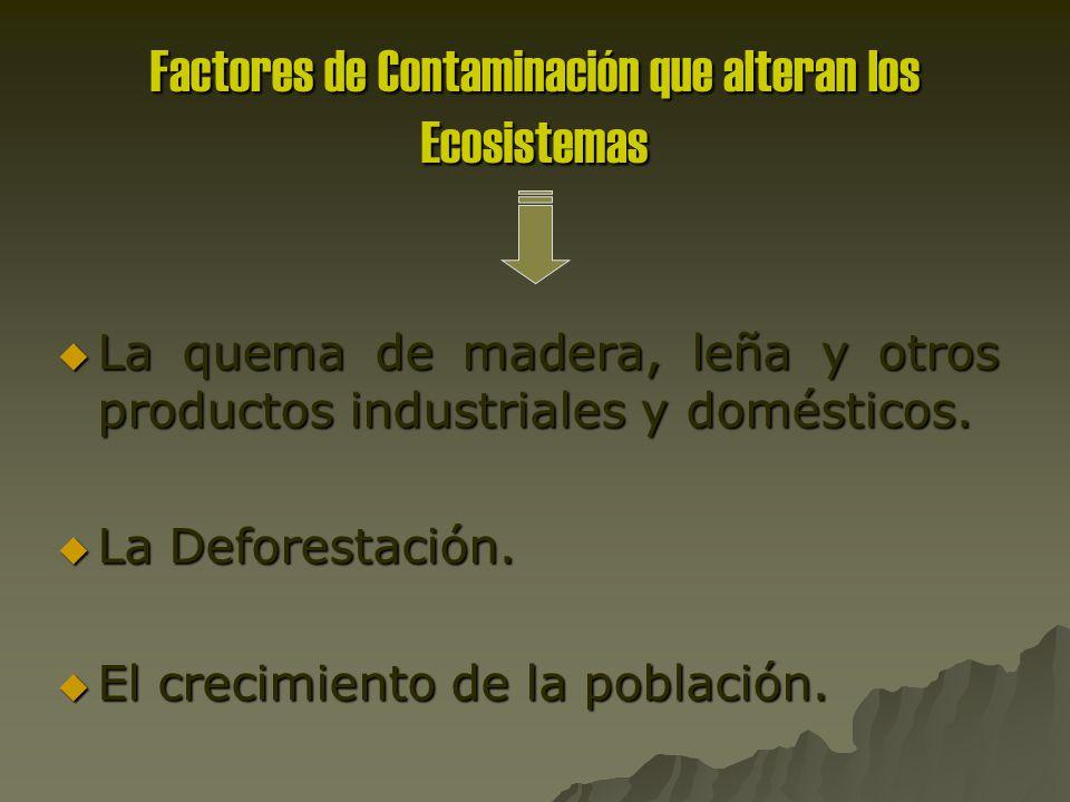 Factores de Contaminación que alteran los Ecosistemas