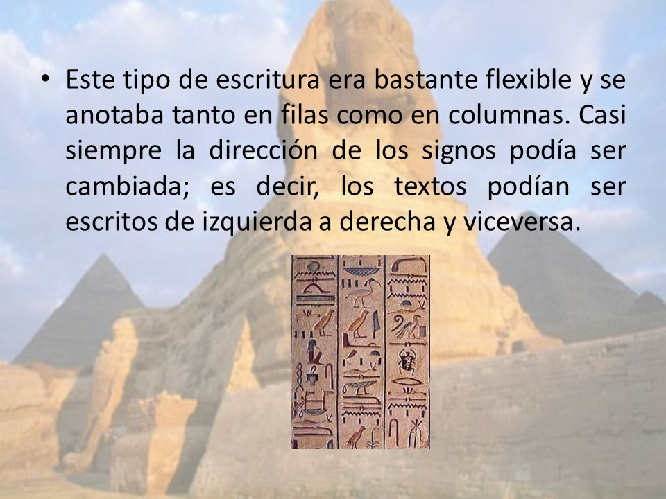 Este tipo de escritura era bastante flexible y se anotaba tanto en filas como en columnas.