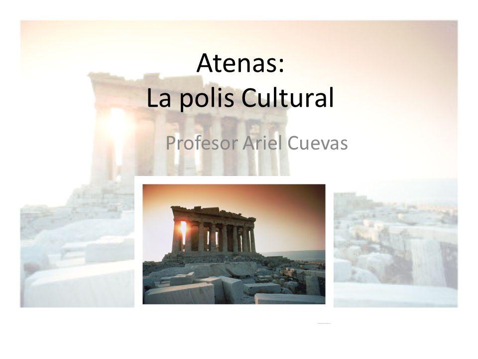 Atenas: La polis Cultural