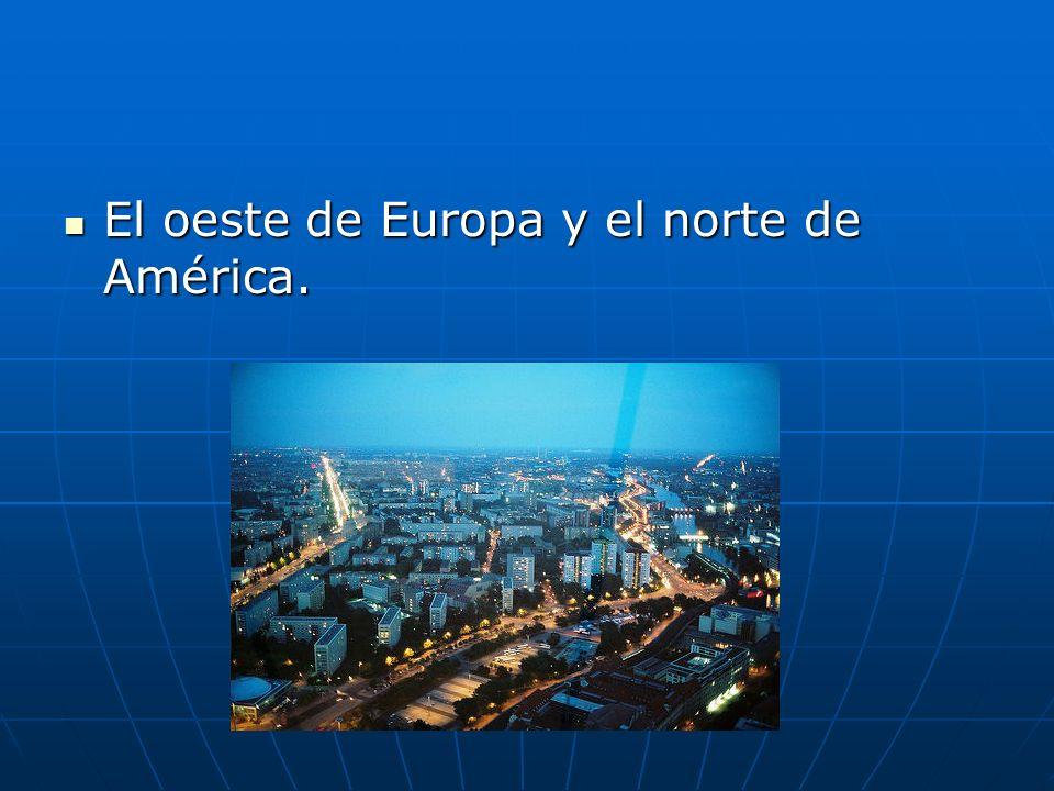 El oeste de Europa y el norte de América.