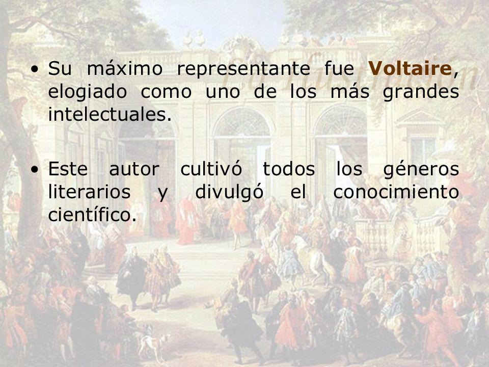 Su máximo representante fue Voltaire, elogiado como uno de los más grandes intelectuales.