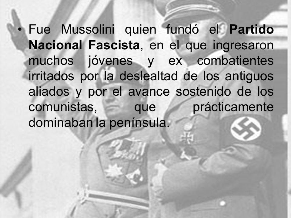 Fue Mussolini quien fundó el Partido Nacional Fascista, en el que ingresaron muchos jóvenes y ex combatientes irritados por la deslealtad de los antiguos aliados y por el avance sostenido de los comunistas, que prácticamente dominaban la península.