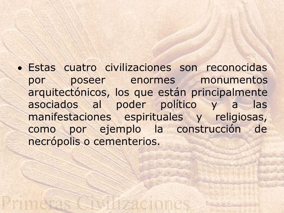 Estas cuatro civilizaciones son reconocidas por poseer enormes monumentos arquitectónicos, los que están principalmente asociados al poder político y a las manifestaciones espirituales y religiosas, como por ejemplo la construcción de necrópolis o cementerios.