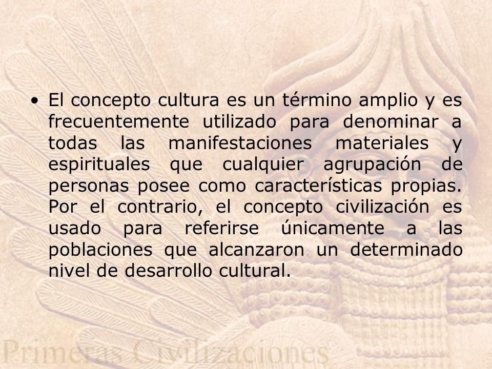 El concepto cultura es un término amplio y es frecuentemente utilizado para denominar a todas las manifestaciones materiales y espirituales que cualquier agrupación de personas posee como características propias.
