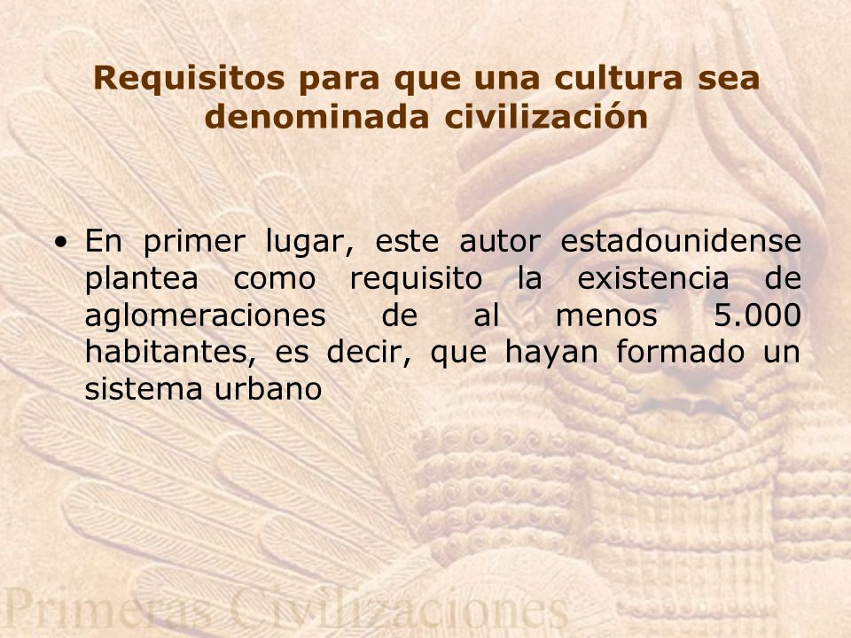 Requisitos para que una cultura sea denominada civilización