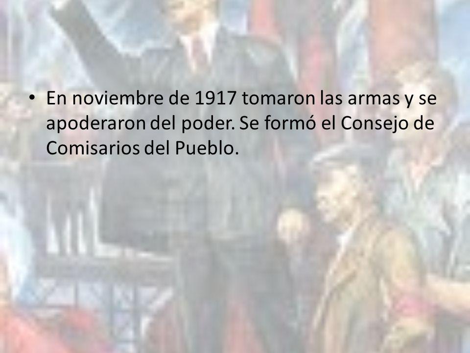 En noviembre de 1917 tomaron las armas y se apoderaron del poder