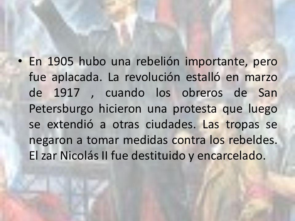 En 1905 hubo una rebelión importante, pero fue aplacada