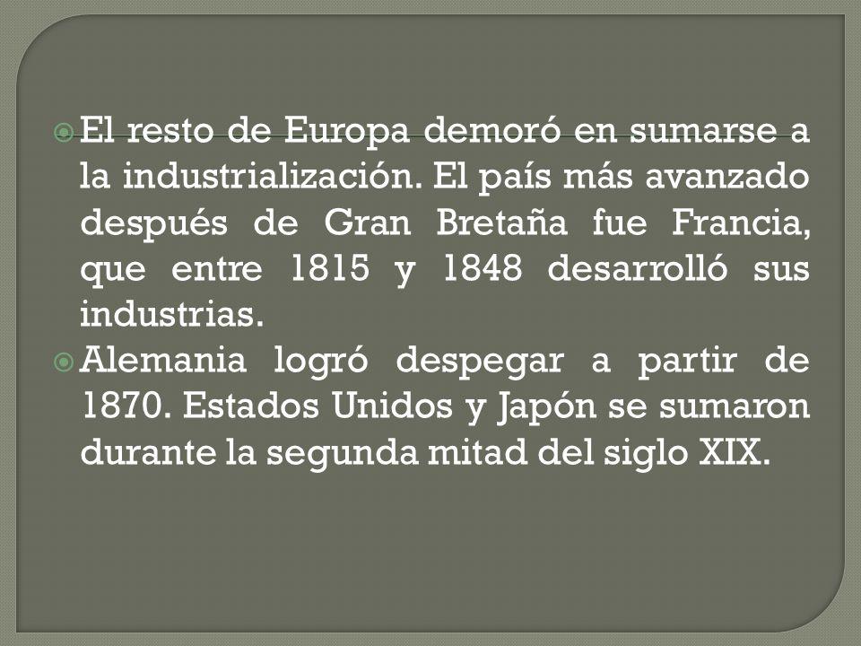 El resto de Europa demoró en sumarse a la industrialización