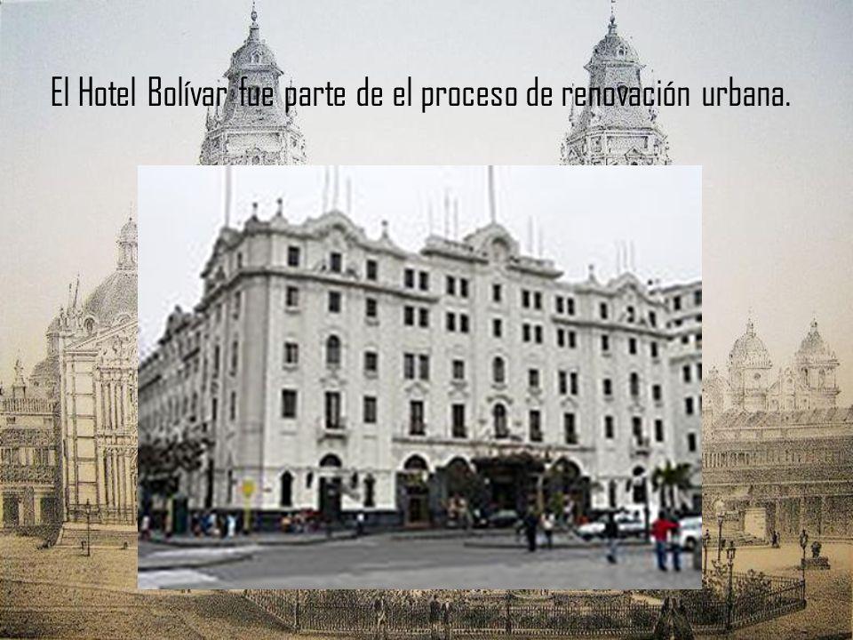 El Hotel Bolívar fue parte de el proceso de renovación urbana.