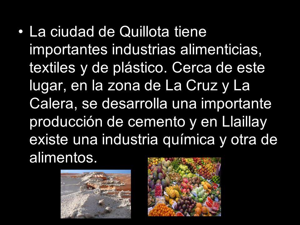 La ciudad de Quillota tiene importantes industrias alimenticias, textiles y de plástico.