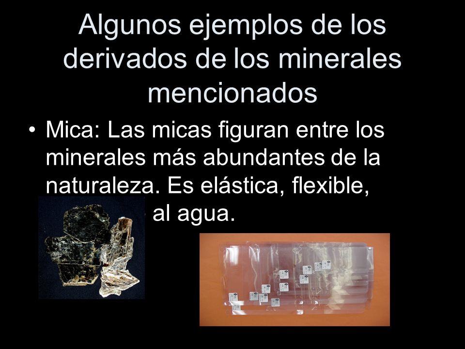 Algunos ejemplos de los derivados de los minerales mencionados